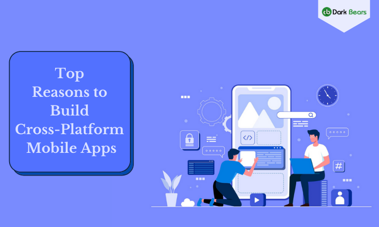 Top-Reasons-to-Build-Cross-Platform-Mobile-Apps