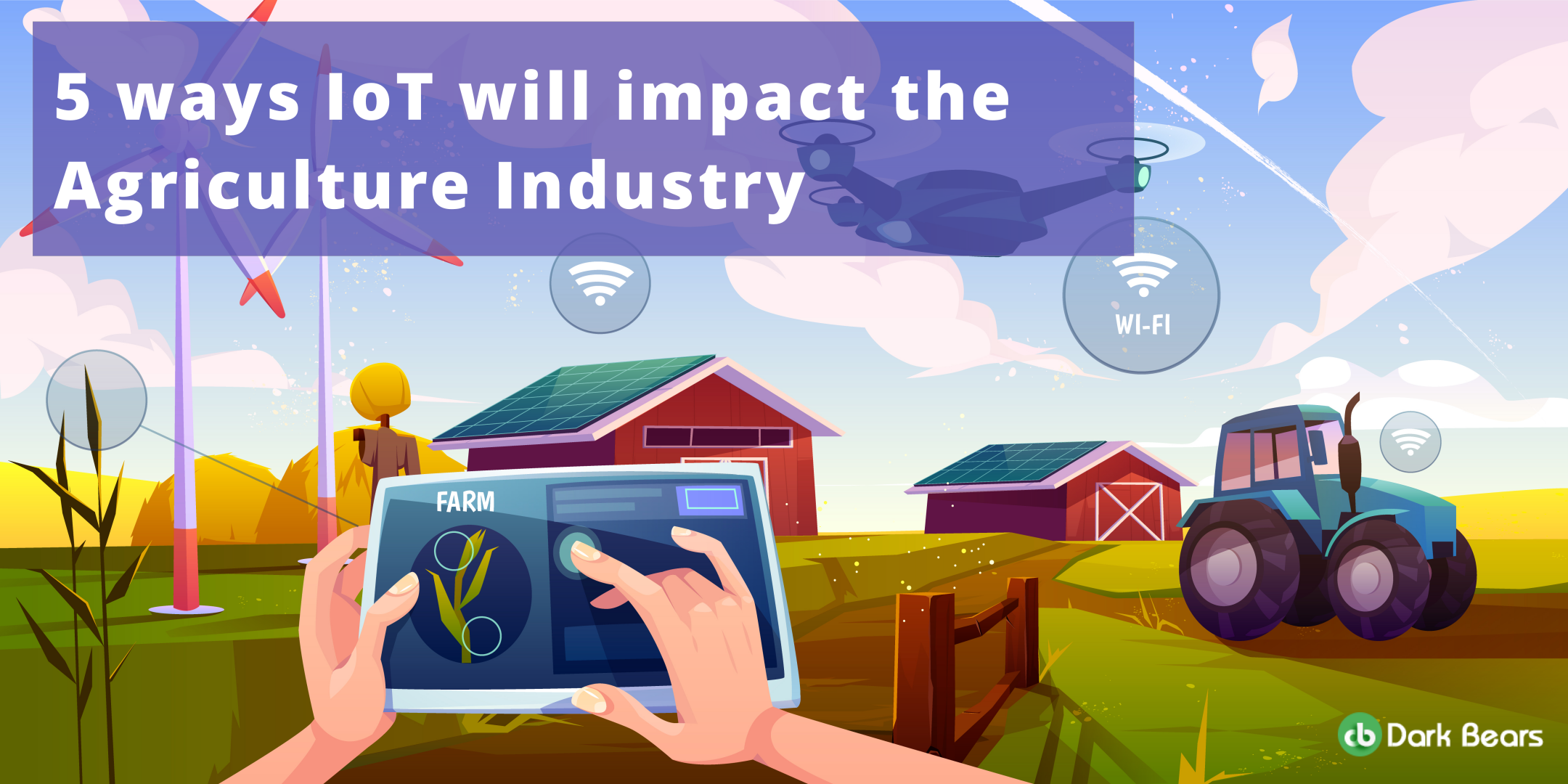 IoT Technology Reshaping The Agriculture Industry